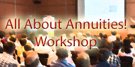All About Annuities Workshop