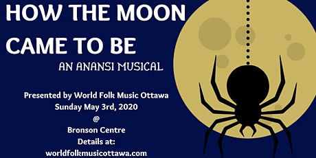How The Moon Came To Be: An Anansi Musical tickets