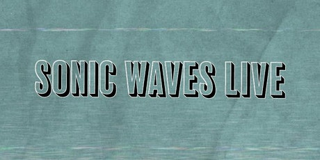 Sonic Waves Live tickets