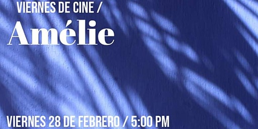 """Viernes De Cine """"Amélie"""""""