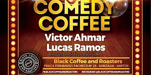Comedy Coffee com Victor Ahmar e Lucas Ramos