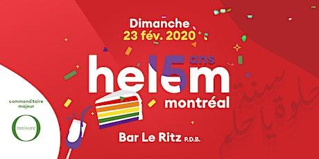 Helem Montréal fête ses 15 ans ★ tickets