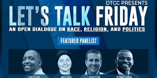 Let's Talk Friday: An Open Dialogue on Race, Religion, and Politics