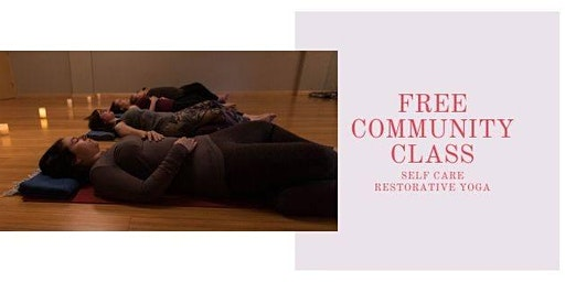 FREE Community Class-Restorative Yoga--SOLD OUT