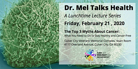 Dr. Mel Talks Health: The Top 3 Myths About Cancer tickets
