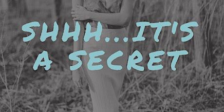 SHH.. IT'S A SECRET tickets