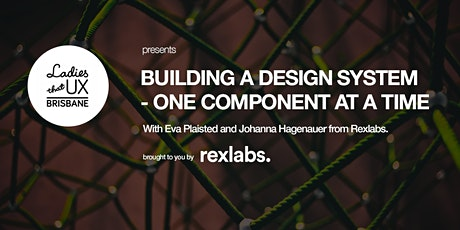 Ladies That UX: Building a Design System one component at a time tickets
