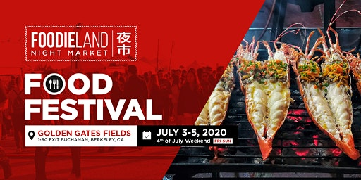 FoodieLand Night Market  - SF Bay Area (July 3-5, 2020) | 4th of July