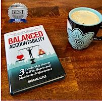 Balanced Accountability:  How to Win Hearts and Maximize Performance