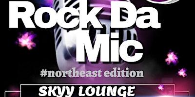 RockDaMic !!! #NortheastEdition