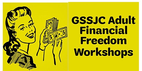 GSSJC Adult Financial Freedom Workshops tickets