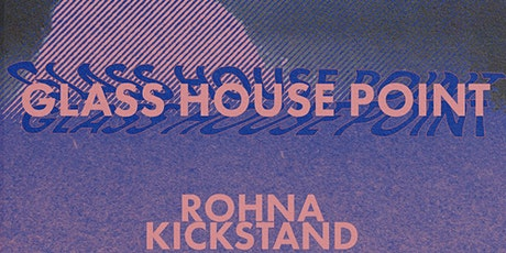 Glass House Point, ROHNA, and Kickstand tickets