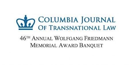 46th Annual Wolfgang Friedmann Award Banquet tickets