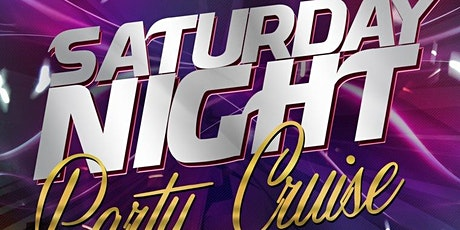Saturday Night Party Cruise tickets