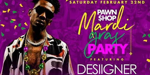 Mardi Gras Party Featuring Desiigner at Pawn Shop