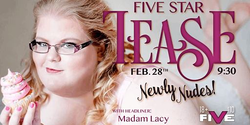 Five Star Tease 2/28
