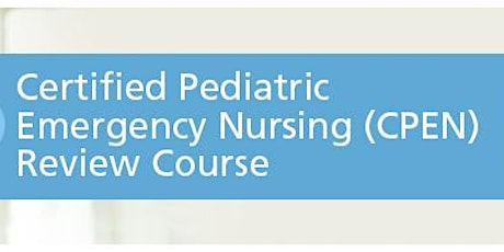 Certified Pediatric Emergency Nursing (CPEN) Review Course tickets