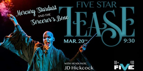 """Five Star Tease 6/19 """"Mercury Stardust and the sorcerer's bone"""" tickets"""