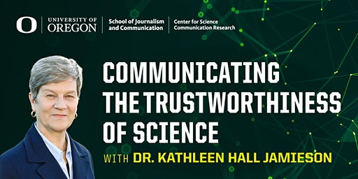 Dr. Kathleen Hall Jamieson: Communicating the Trustworthiness of Science