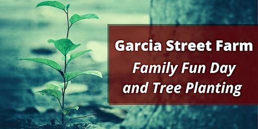 Garcia Street Farm Family Fun Day and Tree Planting