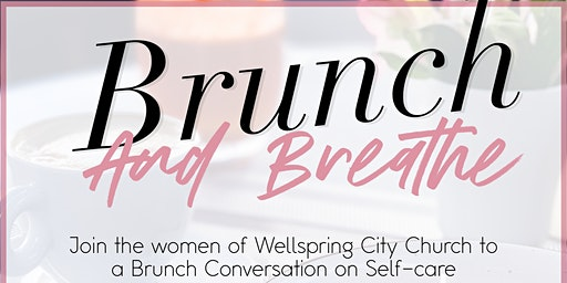 Brunch and Breathe with Wellspring City Church