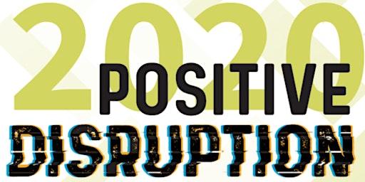 Leadercast 2020:  Positive Disruption