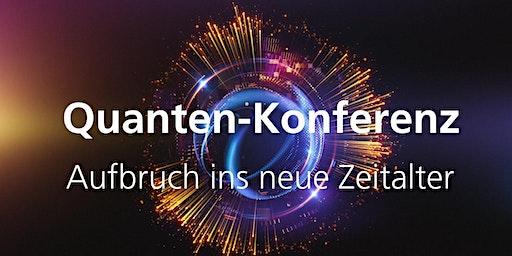 Quanten-Konferenz - Aufbruch ins neue Zeitalter