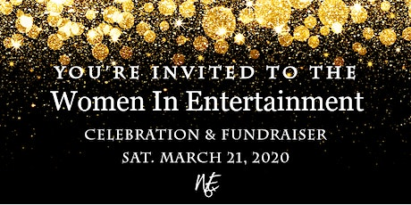 WOMEN IN ENTERTAINMENT CELEBRATION AND FUNDRAISER tickets
