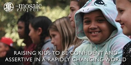 Raising Kids to be Confident and Assertive in a Rapidly Changing World tickets