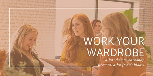 Work Your Wardrobe Workshop: Feel comfortable and confident in your clothes