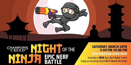 Night of the Ninja Epic Nerf Battle: Saturday, March 28, 2020 tickets