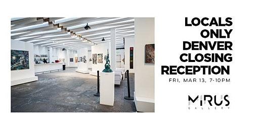 """Closing Reception """"Locals Only"""" in Denver"""