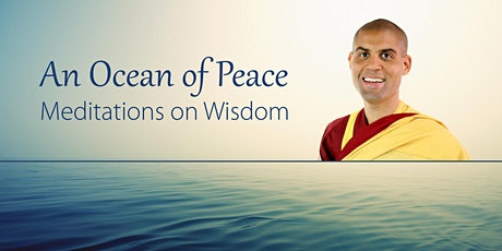An Ocean of Peace: Meditations on Wisdom - with Guest Teacher Gen Menla tickets