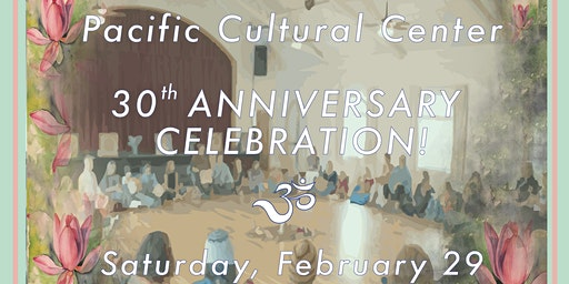 Pacific Cultural Center's 30th Anniversary Celebration!