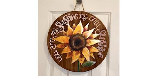 Sunshine Sunflower Wooden Sign Art Paint Sip Wine Art Maker Class