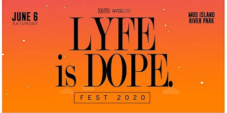 LYFE is DOPE FEST 2020 tickets