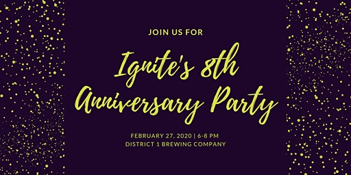 Ignite's 8th Anniversary Party at District 1 Brewing
