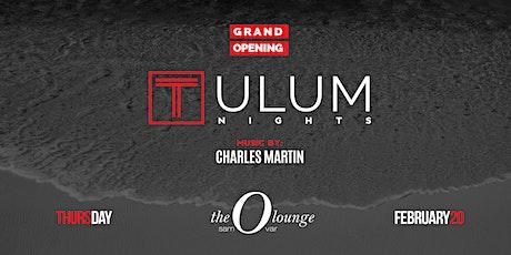 GRAND OPENING Tulum Nights tickets