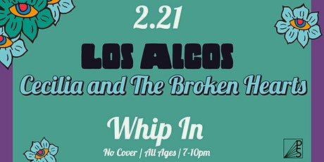 Los Alcos + Cecilia and the Broken Hearts At Whip In tickets