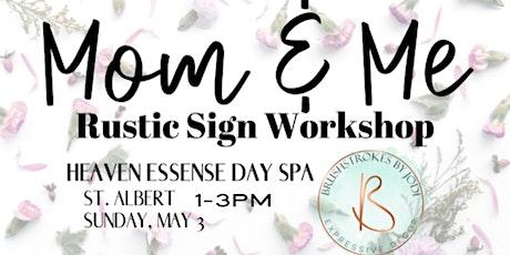 Mom & Me Rustic Sign Workshop - St. Albert, HEAVEN ESSENCE tickets