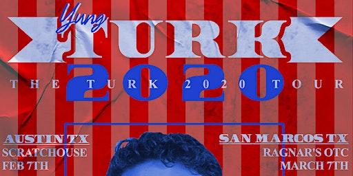 The Turk 2020 Tour - San Marcos