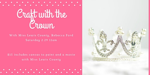 Craft with the Crown - Ft. Miss Lewis County Rebecca Ford