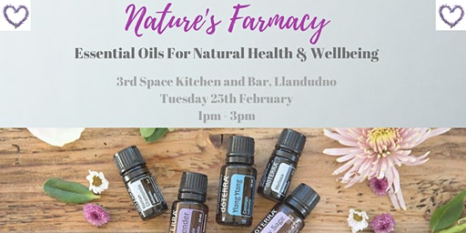 Nature's Farmacy - Essential Oils for Natural Health & Wellbeing