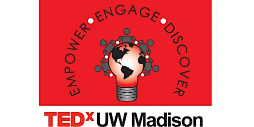 TEDx UWMadison: Empower Engage Discover