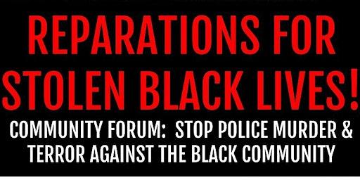 Reparations for Stolen Black Lives: Community Forum