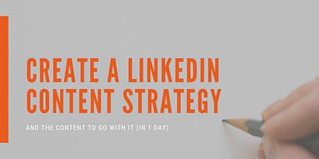 Create a LinkedIn Content Strategy (and the content to go with it) in 1 day tickets