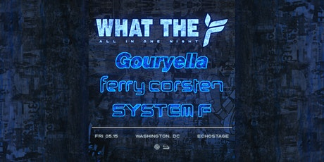 What The F All In One Night feat. Gouryella, Ferry Corsten, System F tickets