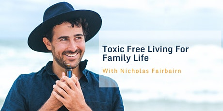 Toxic Free Living For Family Life tickets