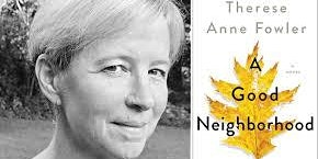 Therese Anne Fowler, A Good Neighborhood, Arts & Lecture Series Event One