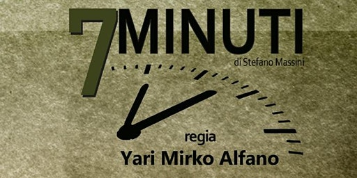 7 Minuti- Consiglio di fabbrica / Regia di Yari Mirko Alfano